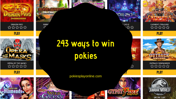 243 ways to win pokies games
