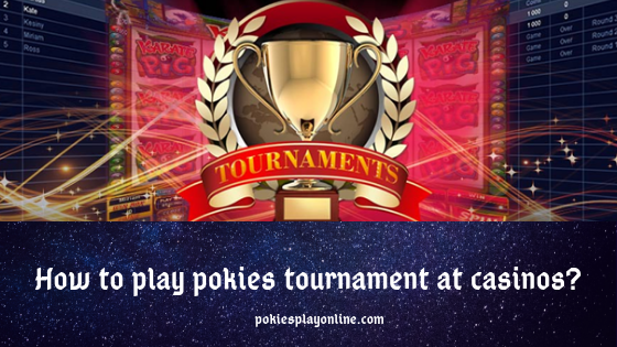 How-to-play-pokies-tournament-at-casinos