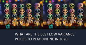 What are the best Low Variance pokies to play online in 2020?