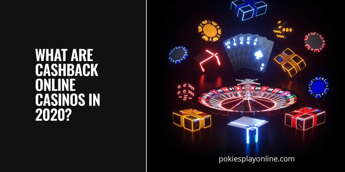 What-are-Cashback-online-casinos-in-2020