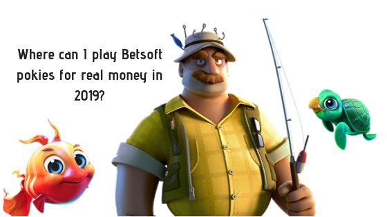 Where can I play Betsoft pokies for real money in 2019